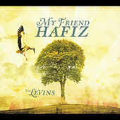 My Friend Hafiz by The Levins