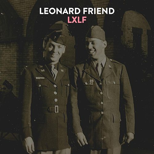 Lxlf by Leonard Friend