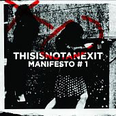 Thisisnotanexit Manifesto #1 by Various Artists
