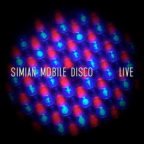 Live by Simian Mobile Disco
