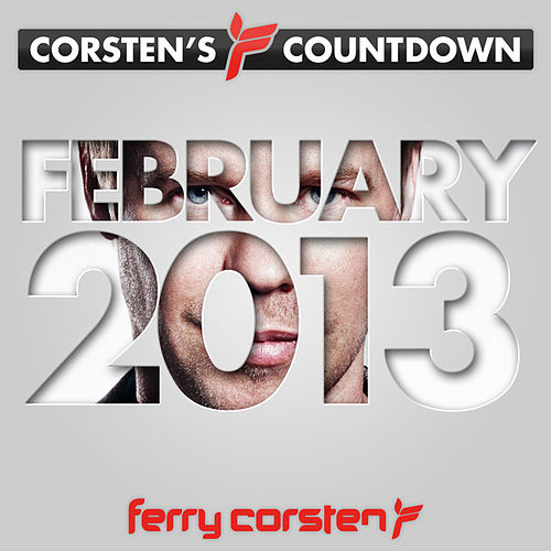 Ferry Corsten presents Corsten's Countdown February 2013 by Various Artists