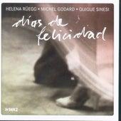 Dias de Felicidad by Helena Rüegg Michel Godard