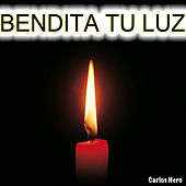 Bendita Tu Luz by Carlos Hero