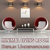 Minimal Living Room - Berlin Underground by Various Artists