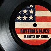 Rhythm & Blues Roots Of Soul von Various Artists