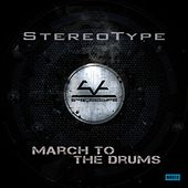 March to the Drum / Kill or Die by Stereotype
