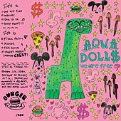 We Are Free EP by The Aquadolls
