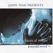 Classical Music for a Prayerful Mood by John Tesh