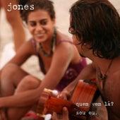 Quem Vem La Sou Eu by JONES