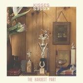 The Hardest Part - Single by Kisses