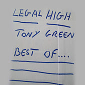 Legal High - Best of... by Tony Green