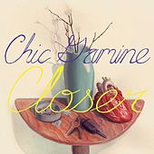 Closer by Chic Gamine