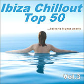 Ibiza Chillout Top 50 Vol.3 (balearic Lounge Pearls) by Various Artists
