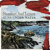 Guns Under Water by Numbers And Letters