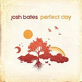 Perfect Day by Josh Bates