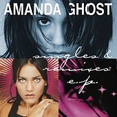 Singles & Remixes Ep by Amanda Ghost
