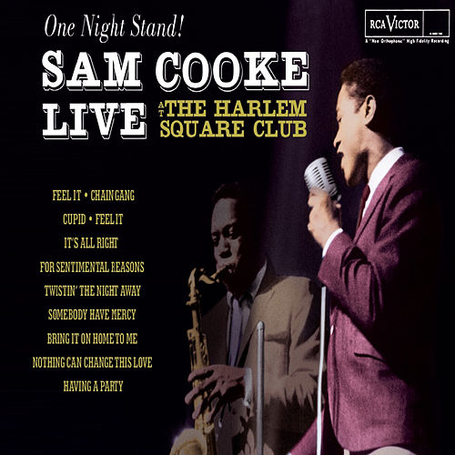One Night Stand - Sam Cooke Live At The Harlem Square Club, 1963 by Sam Cooke