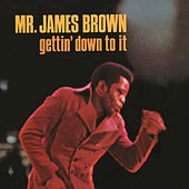 Gettin' Down To It by James Brown