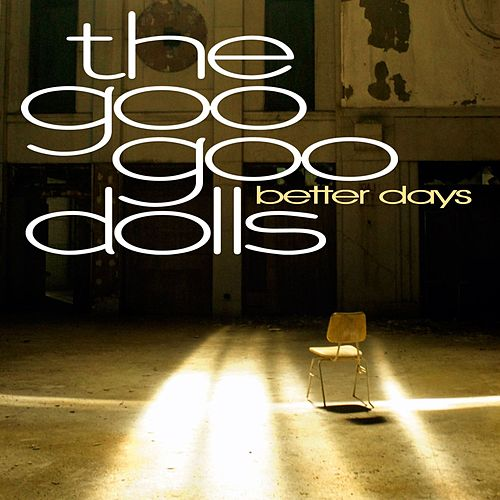 Better Days by Goo Goo Dolls