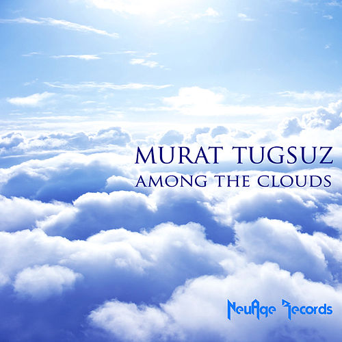 Among the Clouds by Murat Tugsuz