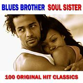 100 Blues Brother Soul Sister Hits von Various Artists