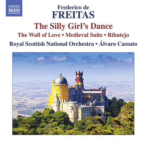 Freitas: The Silly Girl's Dance - The Wall of Love - Medieval Suite - Ribatejo by Royal Scottish National Orchestra