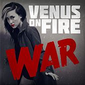 War by Venus on Fire