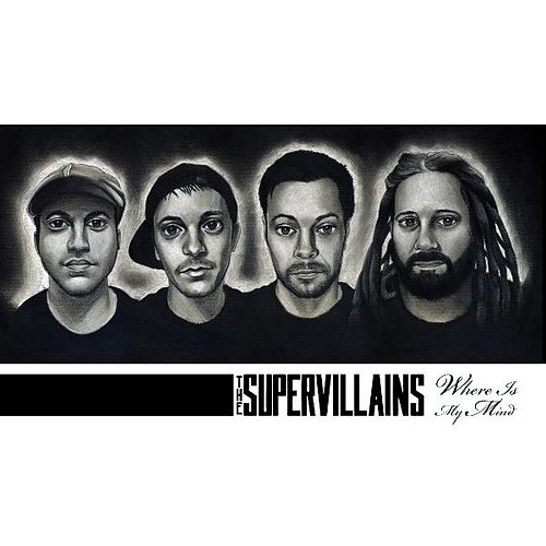 Where Is My Mind by The Supervillains