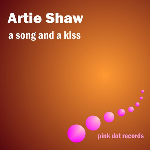 A Song And A Dance by Artie Shaw