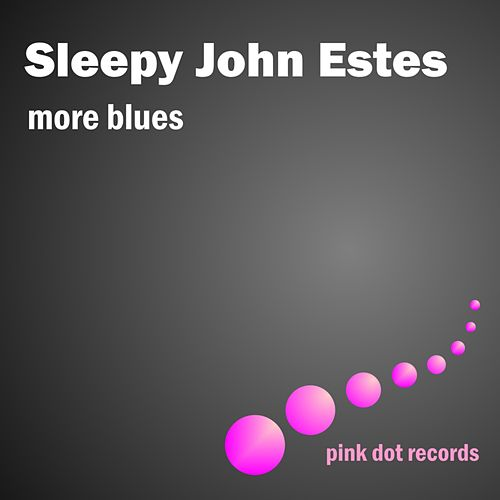 More Blues by Sleepy John Estes