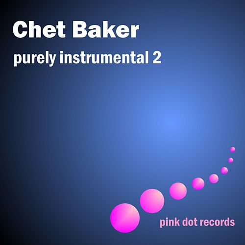 Purely Instrumental 2 by Chet Baker