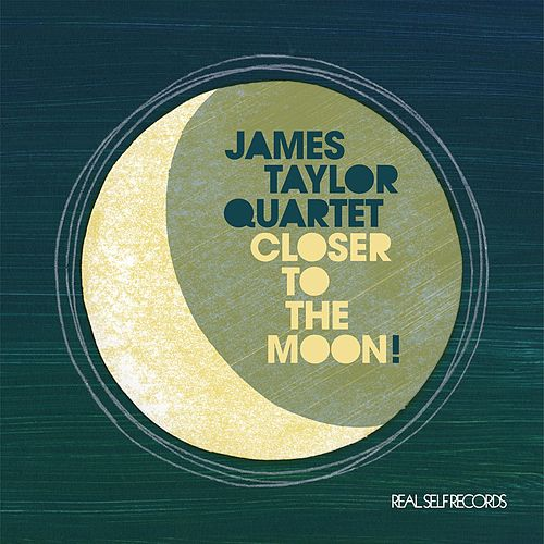 Closer to the Moon by James Taylor Quartet