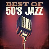 Best of 50's Jazz by Various Artists
