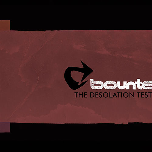 The Desolation Test by Bounte