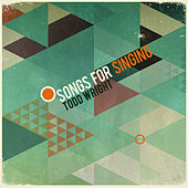 Songs For Singing by Todd Wright