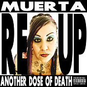 Muerta REUP Another Dose Of Death by Razakel