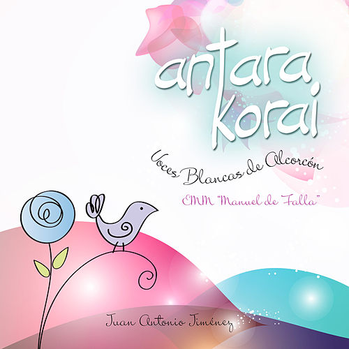 Antara Korai-Voces Blancas de Alcorcón. EMM Manuel de Falla by Various Artists
