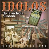 Ídolos de la Victrola Cubana by Various Artists