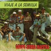 Viaje a la Semilla by Sierra Maestra