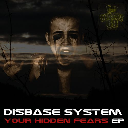 Your Hidden Fears - Single by Disbase System