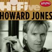 Rhino Hi-five:  Howard Jones by Howard Jones