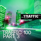 Traffic 100 Part 3 - EP by Various Artists