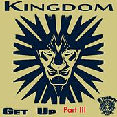 Get Up III by Kingdom