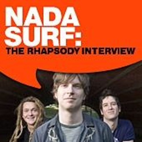 Nada Surf: The Rhapsody Interview by Nada Surf