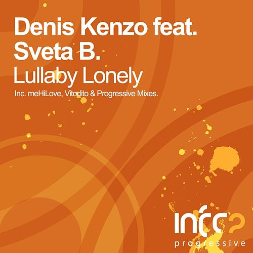 Lullaby Lonely (feat. Sveta B.) by Denis Kenzo