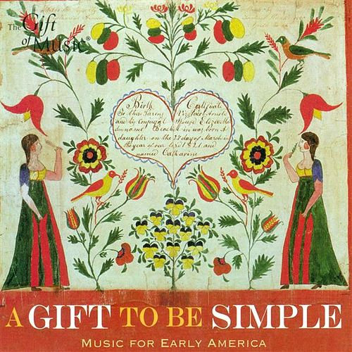 Ainsworth, H.: Bay Book of Psalmes (The) / Coolidge, P.S.: Pioneer Dances (A Gift To Be Simple - Music for Early America) by Various Artists