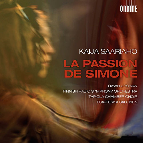Saariaho: La Passion de Simone by Dawn Upshaw
