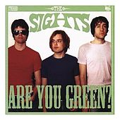 Are You Green? by The Sights