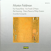 Morton Feldman: Chamber Music (For Franz Kline /  +) by Ensemble Avantgarde