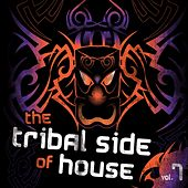 The Tribal Side House, Vol. 7 by Various Artists